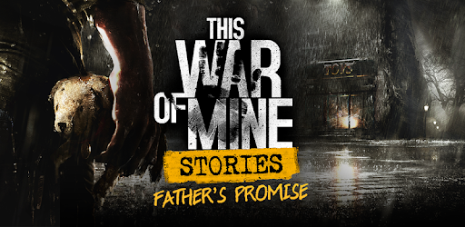 this war of mine stories fathers promise full apk indir - This War of Mine: Stories - Father's Promise Full Apk v1.5.5 b111